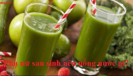 phu-nu-sau-sinh-nen-uong-nuoc-gi-tot