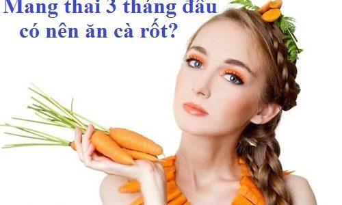 mang-thai-3-thang-dau-co-nen-an-ca-rot