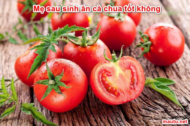 me-sau-sinh-an-ca-chua-tot-khong